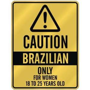 CAUTION  BRAZILIAN ONLY FOR WOMEN 18 TO 25 YEARS OLD  PARKING SIGN