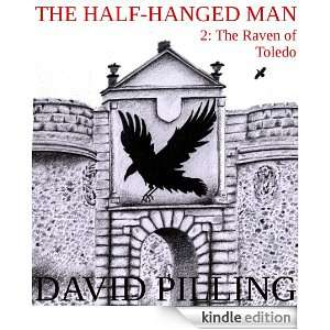 The Half Hanged Man 2 The Raven of Toledo David Pilling