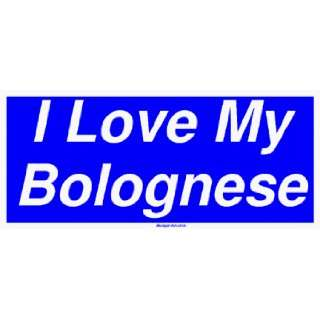 I Love My Bolognese Large Bumper Sticker Automotive