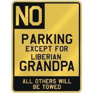 NO  PARKING EXCEPT FOR LIBERIAN GRANDPA  PARKING SIGN