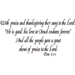 Ezra 311, Vinyl Wall Art, Praise and Thanksgiving Said, He Is Good