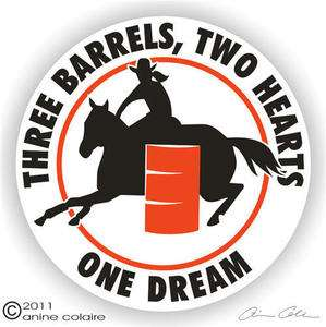 BARRELS,2 HEARTS,1 DREAM Barrel Racing Horse ~ Choose Sticker or
